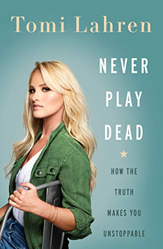 Never Play Dead: How the Truth Makes You Unstoppable (English Edition)