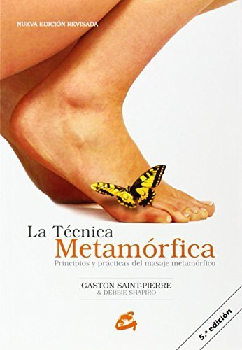 La Tecnica Metamorfica: Principios y practicas del masaje metamorfico (Spanish Edition) by Gaston Saint-Pierre (2004) Paperback