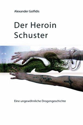 Buchseite und Rezensionen zu 'Der Heroin Schuster' von Alexander Golfidis