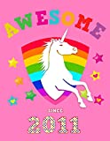 Awesome Since 2011: Unicorn Blank Cursive Hand Writing Calligraphy Notebook Paper | Pink Cover for Young Girls Born this Year | Kids Practice Alphabet ... Book for Children in Preschool K-1 K-2 K-3