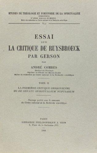 Essai sur la critique de Ruysbroeck par Gerson, tome 2: La premiere critique gersonienne du De Ornatu Spiritualium Nuptiarum