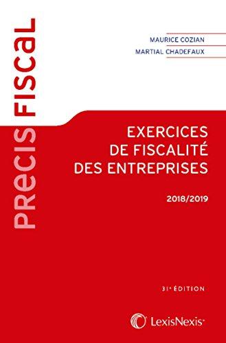 Exercices de fiscalité des entreprises 2018-2019 par Martial Chadefaux