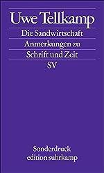 Die Sandwirtschaft: Anmerkungen zu Schrift und Zeit. Leipziger Poetikvorlesung (edition suhrkamp)