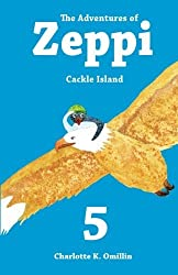 The Adventures of Zeppi: Cackle Island: Volume 5 (Read and Draw with Zeppi) by Charlotte K. Omillin (2014-08-09)