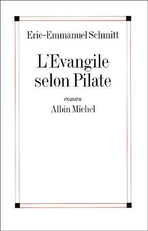 L'Evangile selon Pilate by Eric-Emmanuel Schmitt (April 05,2005)
