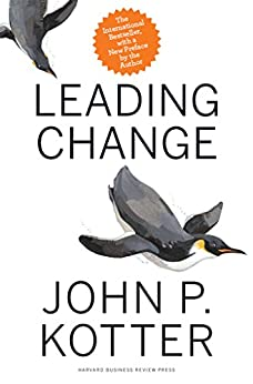 Leading Change, With a New Preface by the Author (English Edition) van [Kotter, John P.]