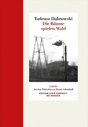 Die Bäume spielen Wald: Gedichte.  Edition Lyrik Kabinett -