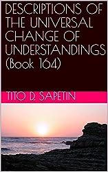 DESCRIPTIONS OF THE UNIVERSAL CHANGE OF UNDERSTANDINGS (Book 164) (