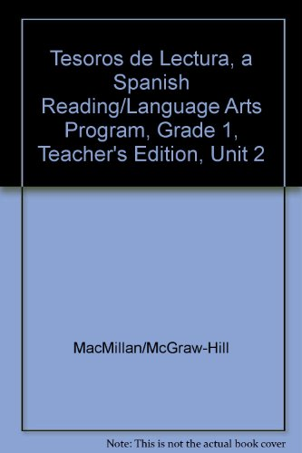Tesoros de Lectura, a Spanish Reading/Language Arts Program, Grade 1, Teacher's Edition, Unit 2 (Elementary Reading Treasures) por Mcgraw-Hill Education