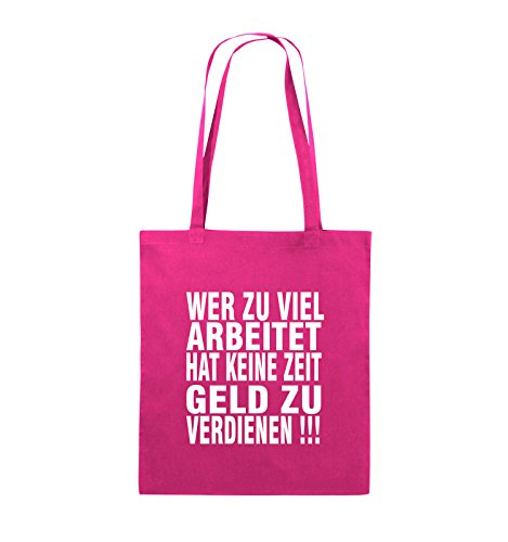 Comedy Bags - Wer zuviel arbeitet hat keine Zeit Geld zu verdienen! - Jutebeutel - lange Henkel - 38x42cm - Farbe: Schwarz / Silber Pink / Weiss