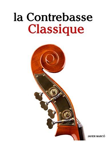 la Contrebasse Classique: Pièces faciles de Beethoven, Mozart, Tchaikovsky, ainsi que d'autres compositeurs