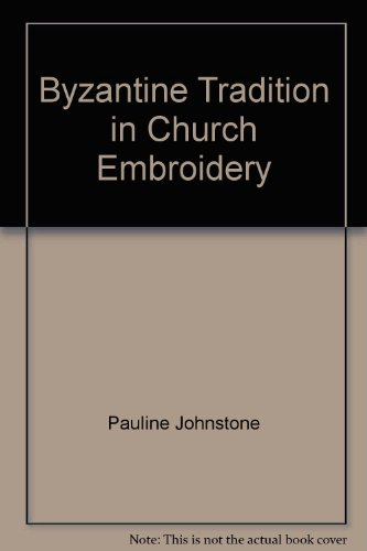 The Byzantine tradition in church embroidery (Tiranti library)
