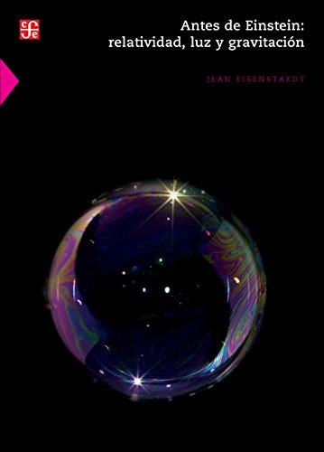 Antes de Einstein. Relatividad, luz y gravitación por Jean Eisenstaedt