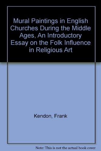 Mural paintings in English churches during the middle ages,: An introductory essay on the folk influence in religious art,
