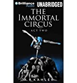 [ The Immortal Circus: Act Two ] By Kahler, A R (Author) [ Dec - 2013 ] [ MP3 CD ]