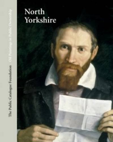 Oil Paintings in Public Ownership in North Yorkshire por Public Catalogue Foundation
