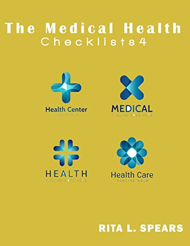 The medical checklist:How to Get health caregiver Right: Checklists, Forms, Resources and Straight Talk to help you provide.: Volume 4 (Health Checklists)