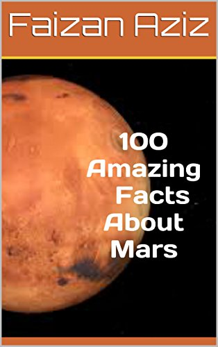 100 Amazing Facts About Mars (English Edition) por Faizan Aziz