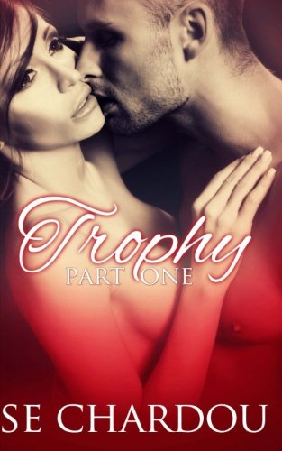 Trophy (Part One): Volume 1 (Trophy Serial Trilogy)