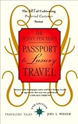 The Penny Pincher's Passport to Luxury Travel: The Art of Cultivating Preferred Customer Status by Joel L. Widzer (2008-03-28)