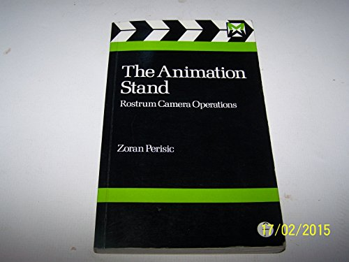 The Animation Stand: Rostrum Camera Operations (Media Manuals)