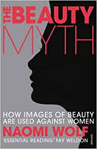 a review of naomi wolfs the beauty mythhow images of beauty are used against women Beauty myth how images of beauty are used against women by naomi wolf available in trade paperback on powellscom, also read synopsis and reviews explores the phenomenon of the violent backlash against feminism that uses images of female beauty.