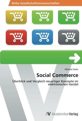 Social Commerce: Überblick und Vergleich neuartiger Konzepte im elektronischen Handel
