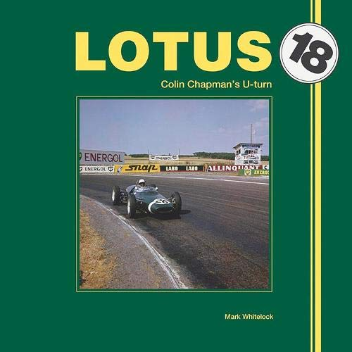 Lotus 18: Colin Chapmans U-Turn: Colin Chapman's U-Turn -