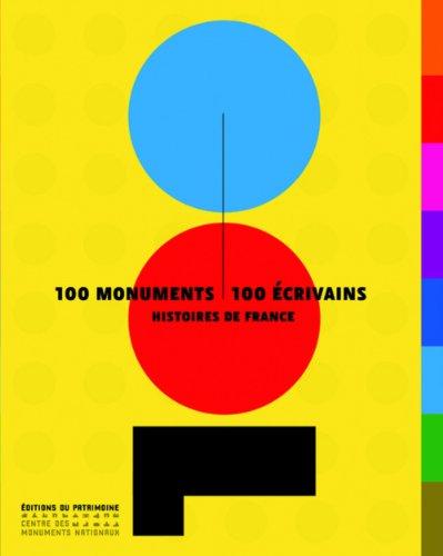 100 monuments, 100 écrivains. Histoires de France