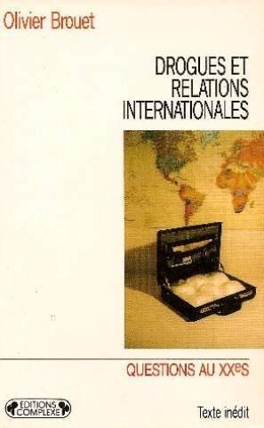 Drogues et relations internationales : Du phénomène de société à la narcodiplomatie