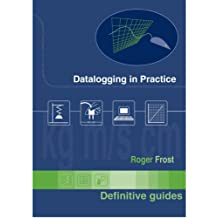 Data Logging in Practice: A Practical Guide to Using Computer Sensors in Science Teaching - for Ages 11-18