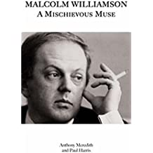 Malcolm Williamson: A Mischievous Muse