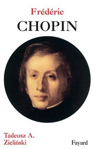 Frédéric Chopin par Tadeusz A Zielinski