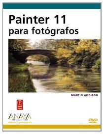 Painter 11 para fotógrafos (Diseño Y Creatividad) por Martin Addison