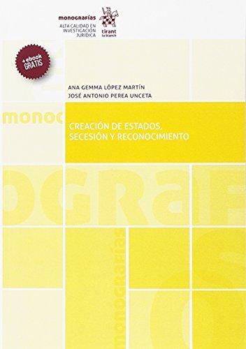 Creación de Estados, Secesión y Reconocimiento (Monografías)