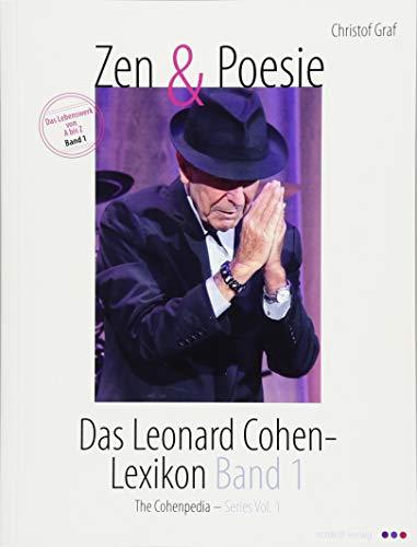 Zen und Poesie: Das Leonard Cohen- Lexikon Band 1