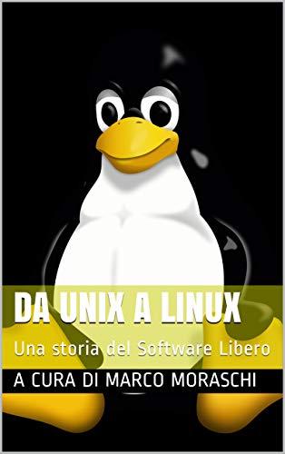 Da Unix a Linux: Una storia del Software Libero