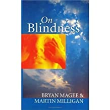 On Blindness: Letters between Bryan Magee and Martin Milligan by Bryan Magee (1996-04-18)