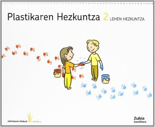Plastikaren Hezkuntza 2 Lehen Jakintzaren Bideak Euskera Zubia - 9788498941111