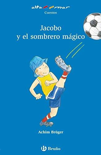 Jacobo y el sombrero mágico (Castellano - A Partir De 6 Años - Altamar)