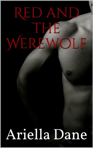 (Red and the Werewolf (A Contemporary BBW Erotic Paranormal Fairytale) (English Edition))
