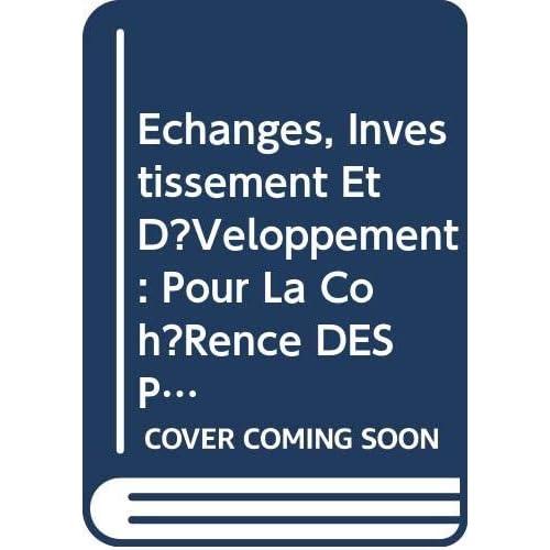 Echanges, investissement et développement, Pour la cohérence des politiques