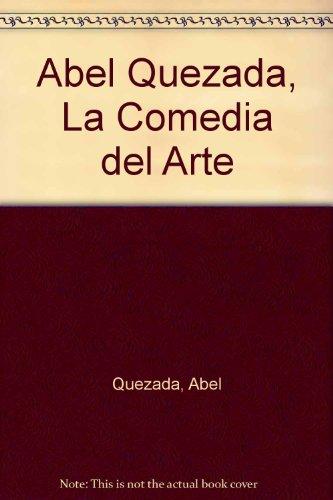 Abel Quezada, La Comedia del Arte