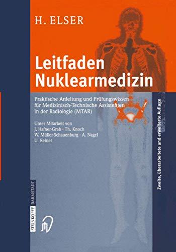 Leitfaden Nuklearmedizin: Praktische Anleitung Und Prüfungswissen Für Medizinisch-Technische Assistenten In Der Radiologie (Mtar) (German Edition)