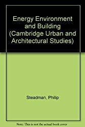 Energy Environment and Building (Cambridge Urban and Architectural Studies) by Philip Steadman (1975-03-28)