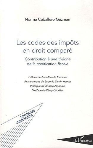 Codes des Impots en Droit Compare Contribution a une Theorie de la Codification Fiscale
