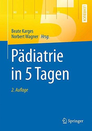 Pädiatrie in 5 Tagen (Springer-Lehrbuch)