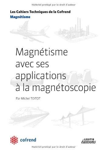 Magnétisme avec ses applications à la magnétoscopie par Michel Toitot
