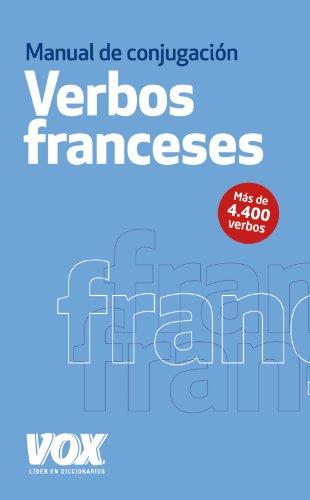 Los verbos franceses conjugados (Vox - Lengua Francesa - Diccionarios Generales) por Aa.Vv.