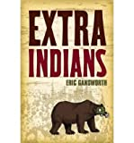 (EXTRA INDIANS ) By Gansworth, Eric (Author) Paperback Published on (11, 2010)